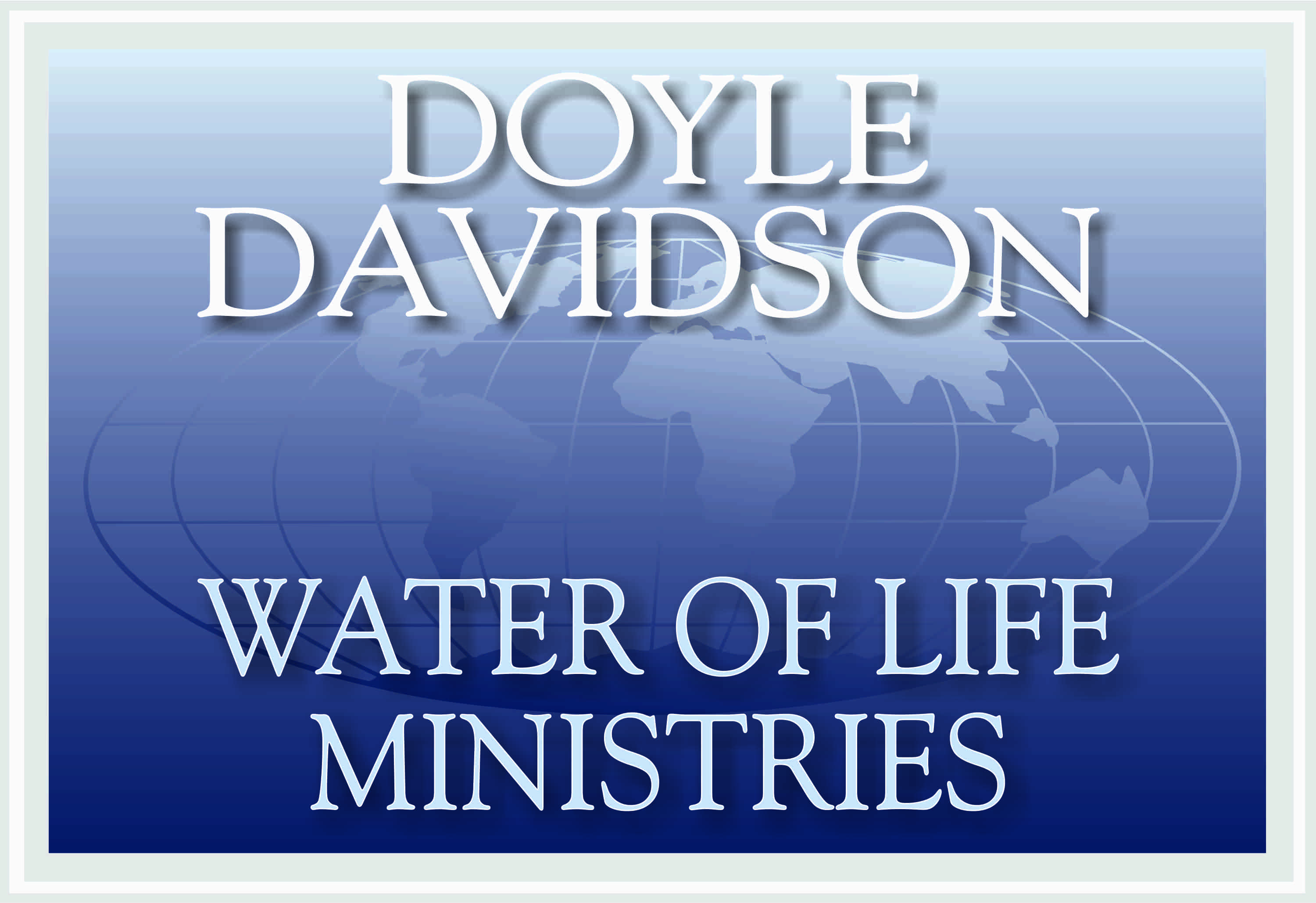 Doyle Davidson & Water of Life Ministries